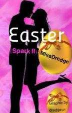 Easter (Spark 2) (completed) by Dredge116