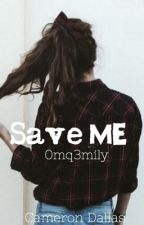 Save Me {c.d} by 0mq3mily