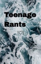 Teenage Rants by itssmadi