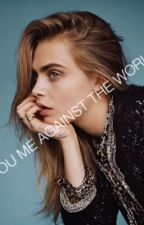 You,me against the world ( Cara Delevingne ) G x G by randomuser23231