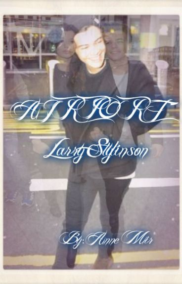 AIRPORT ✈ |Larry Stylinson|