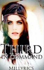 Third In Command (Completed) by Millyrics