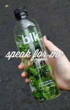 speak for me by anobain