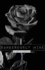 Dangerously Mine / c.r by celestialpetals