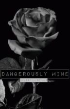 Dangerously Mine / c.r (Discontinued 2015 version)  by celestialpetals