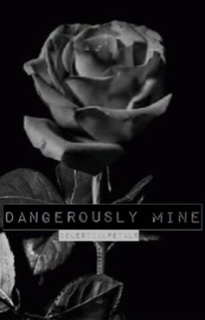 Dangerously Mine / c.r (Discontinued) by celestialpetals