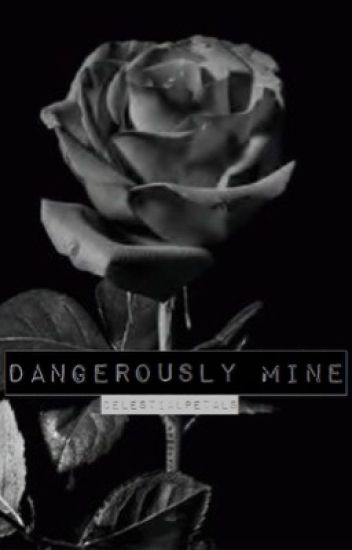Dangerously Mine / c.r