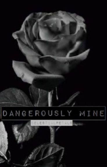 Dangerously Mine / c.r