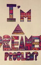 I'm A Dreamer Problem by Dea-December