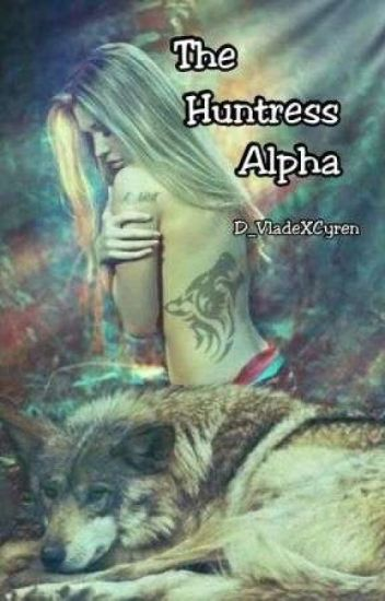 The Huntress Alpha