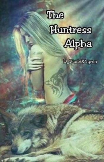 The Huntress Alpha