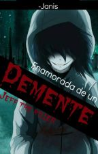 Enamorada de un demente (Jeff The Killer) © by -RottenSoul