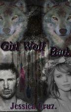 Girl Wolf, Bad [Esapañol] by jessicapcg