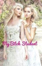 My Bitch Student by Loriiz
