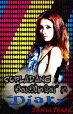 Supladang Sadista's Diary #PAUSE by JoyfulTears