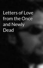 Letters of Love from the Once and Newly Dead by Christopher_Green