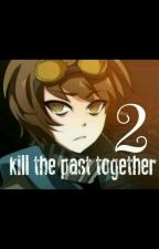 Kill the past together 2 SOSPESA||ticci toby by Lashiippatrice