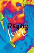 raging love by zinaschultz