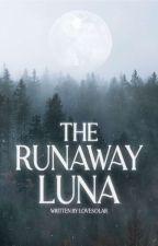 The Runaway Luna by AnjLukas