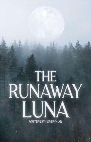 The Runaway Luna