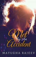 Met By An Accident by may_jb_1D