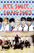 BTS Smut Imagines by BangtanExo7