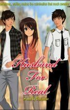 HUSBAND FOR REAL (Published Under Le Sorelle) by Breiljaelvic