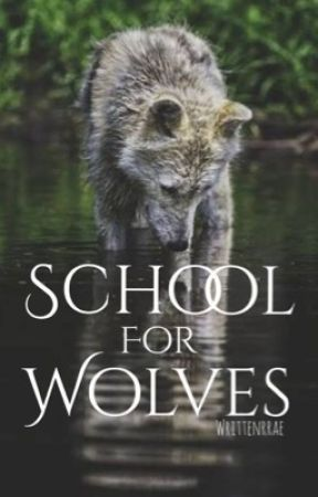 School for Wolves  by Writtenrrae
