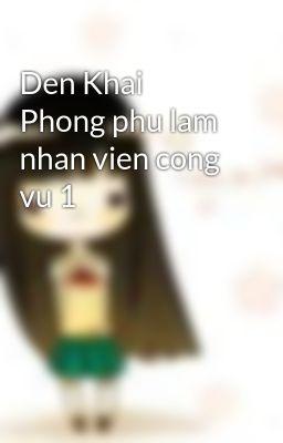 Den Khai Phong phu lam nhan vien cong vu 1