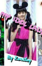 ♥My Idol Lady♥ by Zar3lay