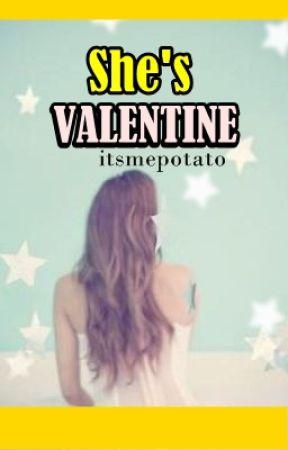 She's Valentine by writingvalentine