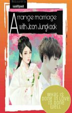 Arranged Marriage with Jeon Jungkook by LittleTwerp