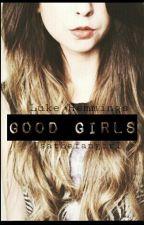 Good Girls|Luke Hemmings| (Sospesa) by IsaTheFangirl