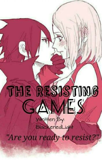 SasuSaku - The Resisting Games