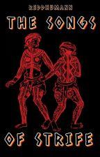 The Songs of Strife : Bagani Saga by ReddHumann