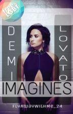 Demi Lovato Imagines (Lesbian Stories)  by FlyAwayWithMe_24