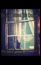 The Girl Behind The Curtain by PsychoSaeeda