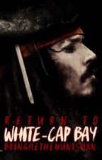 Return to White-Cap Bay // Pirates of the Caribbean  by bringmethehuntsmxn