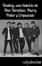 Destiny (una historia de Harry Potter, Crepusculo y One Direction) by vickydirection