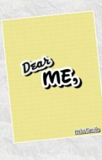 Dear ME, by missfacile