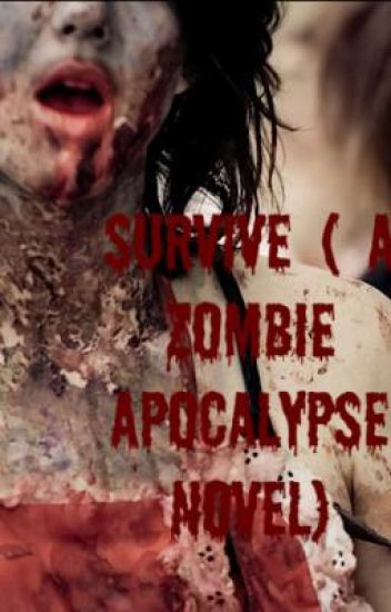 Survive  (A Zombie Apocalypse Novel)