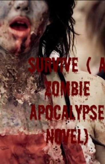 Survive  (A Zombie Apocalypse Novel)