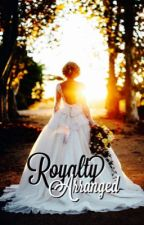 Royalty Arranged by XxGoldfishxX