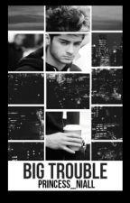 Big Trouble|Z. M by princess_niall
