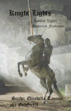 Knight Lights: An Anthem Lights Historical Fiction by GodGirl91