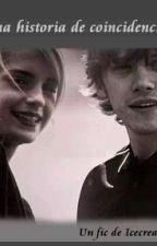 Una historia de coincidencias (Ron Y Hermione) by CristinaE16