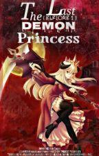 THE LAST DEMON PRINCESS (ELFIORE#1) by kingkong_matsing
