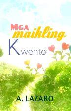 Mga Maikling Kwento by FelicityAmara_