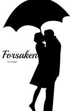 Forsaken (A Niall Horan Fanfic) by mtxep0