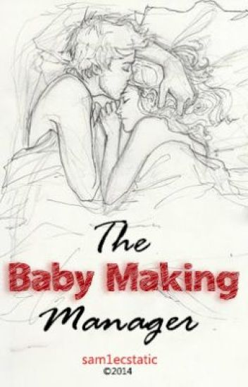 The Baby Making Manager